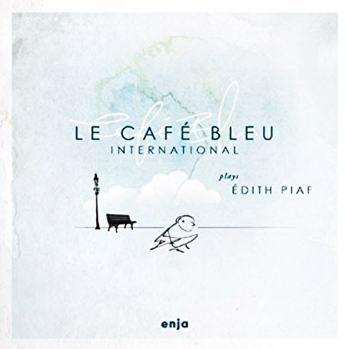 Le Cafe Bleu-International - Plays Edith Piaf (수입 Digipak CD/미개봉)