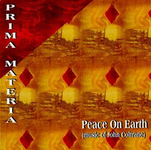 [중고] Prima Materia / Peace on Earth (The Music Of John Coltrane/수입)