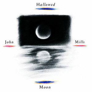 John Mills / Hallowed Moon (수입/미개봉)