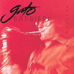 [중고] Gato Barbieri / Passion & Fire (수입)