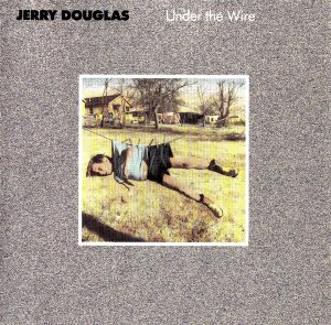 [중고CD] Jerry Douglas / Under the Wire (수입)